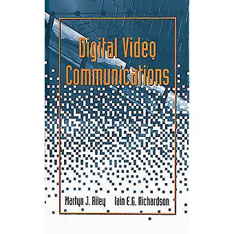 Digital Video Communications by Riley & Martyn J.
