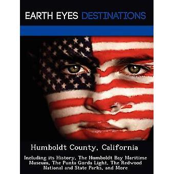 Humboldt County California incluyendo su historia el Museo marítimo de la bahía de Humboldt Punta Gorda luz Redwood nacional y parques estatales y más negro y Johnathan