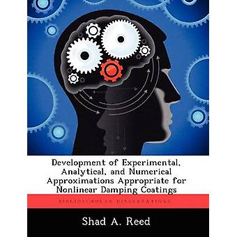 Development of Experimental Analytical and Numerical Approximations Appropriate for Nonlinear Damping Coatings by Reed & Shad A.