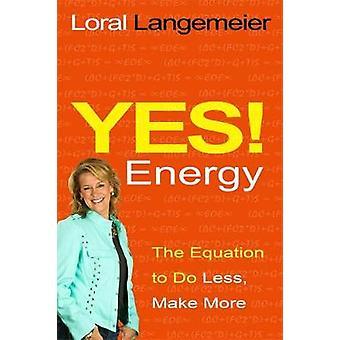 Ja energi ligningen til at gøre mindre gøre mere af Langemeier & Loral