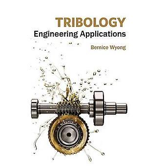 Aplicaciones de ingeniería Tribology por Wyong y Bernice