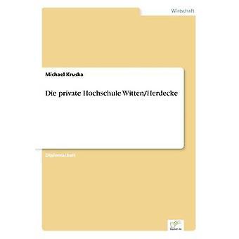Private Hochschule WittenHerdecke von Kruska & Michael sterben