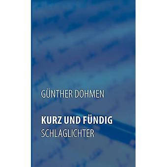 Kurz Und Fndig by Dohmen & Gnther