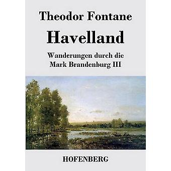 Havelland by Fontane & Theodor