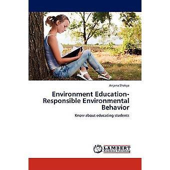 Environment EducationResponsible Environmental Behavior by Shakya & Anjana