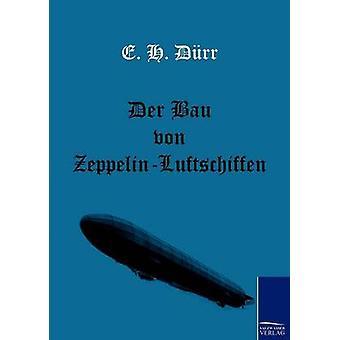 Der Bau von ZeppelinLuftschiffen RRD y E. h.