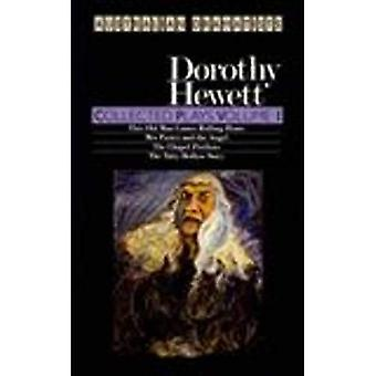 Collected Plays Vol. 1 : This Old Man Comes Rolling Home, Mrs Porter and the Angel, the Chapel Perilous, the Tatty Hollow Story