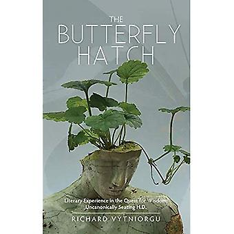 The Butterfly Hatch: Literary Experience in the Quest for Wisdom: Uncanonically Seating H.D.