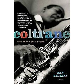 Coltrane - The Story of a Sound by Ben Ratliff - 9780312427788 Book