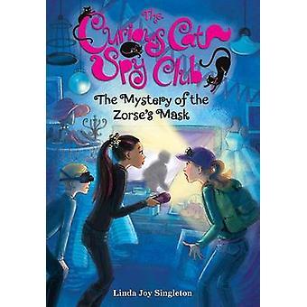 The Mystery of the Zorse's Mask by Linda Joy Singleton - 978080751378