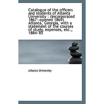 Catalogue of the Officers and Students of Atlanta University - (Incorp