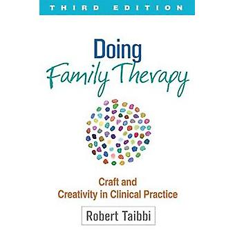 Doing Family Therapy - Craft and Creativity in Clinical Practice (3rd
