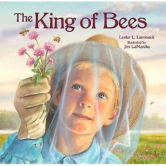 The King of Bees by Lester L Laminack - 9781561459537 Book