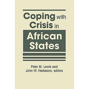 Coping with Crisis in African States by Peter M. Lewis - John W. Harb