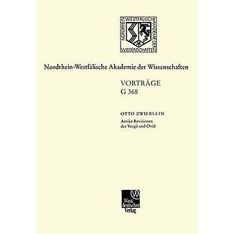Antike Revisionen des Vergil und Ovid by Zwierlein & Otto