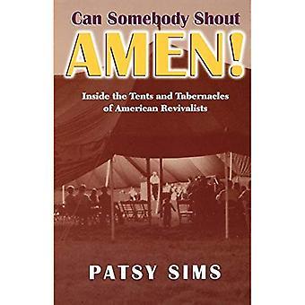 Kan någon skrika Amen!: inne i tält och tabernakel av amerikanska Revivalists