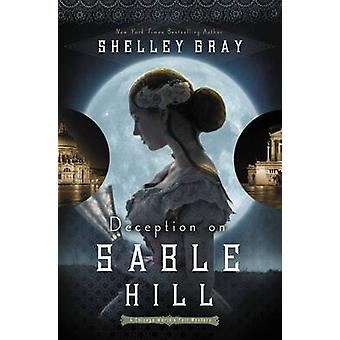 Deception on Sable Hill by Gray & Shelley