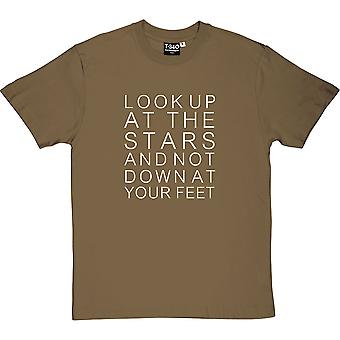Look Up At The Stars And Not Down At Your Feet Men's T-Shirt