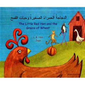 THE LITTLE RED HEN AND THE GRAINS OF WHE by UNKNOWN