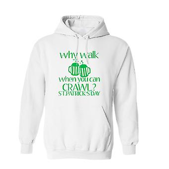 Why Walk When You Can Crawl St Patrick's Day Men's White Hoodie