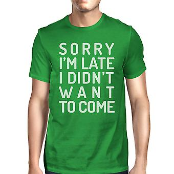 Sorry I'm Late Mens Green Funny Saying Graphic Tee For School Gifts