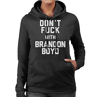Dont Fuck With Brandon Boyd Women's Hooded Sweatshirt