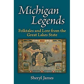 Michigan Legends - Folktales and Lore from the Great Lakes State by Sh