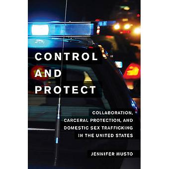 Control and Protect - Collaboration - Carceral Protection - and Domest