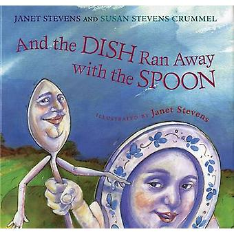 And the Dish Ran Away with the Spoon by Janet Stevens - Susan Stevens