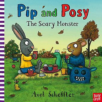Pip and Posy - The Scary Monster by Axel Scheffler - 9780857632432 Book