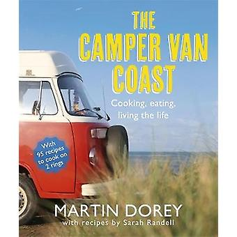 The Camper Van Coast - Cooking - Eating - Living the Life by Martin Do