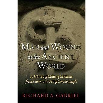 Man and Wound in the Ancient World - A History of Military Medicine fr