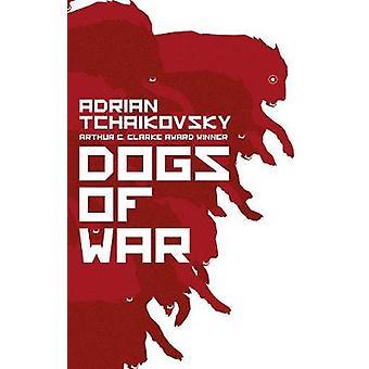 Dogs of War by Adrian Tchaikovsky - 9781786693884 Book