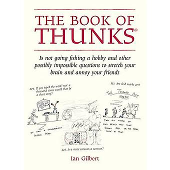 The Book of Thunks - Is Not Going Fishing a Hobby and Other Possibly I