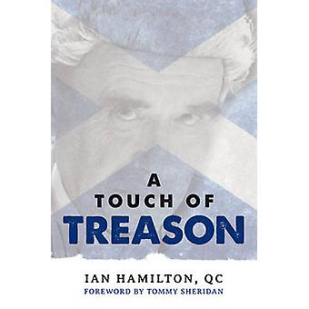 A Touch of Treason by Ian R. Hamilton - Tommy Sheridan - 978190600081