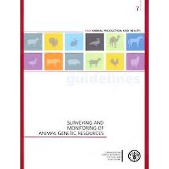 Surveying and Monitoring of Animal Genetic Resources by Food and Agri