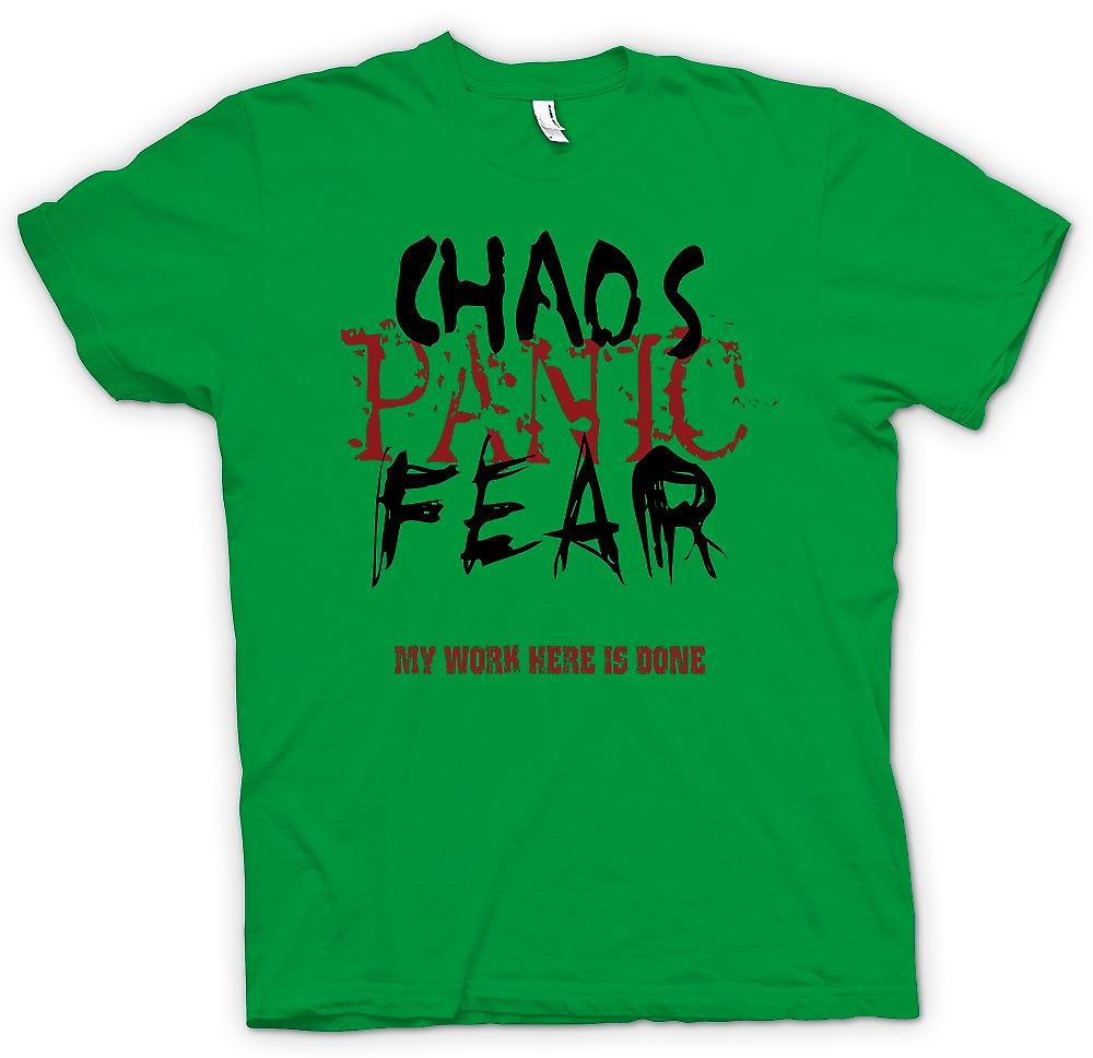 Mens t-shirt - caos panico paura - il mio lavoro è finito qui - Funny