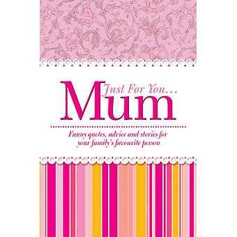 Just for You... Mum by Heather James - 9781853758034 Book