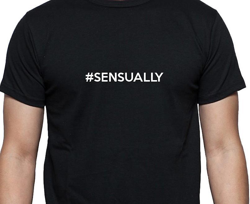 #Sensually Hashag Sensually Black Hand Printed T shirt