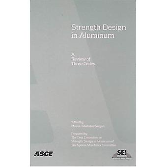 Strength Design In Aluminum: A Review Of Three Codes