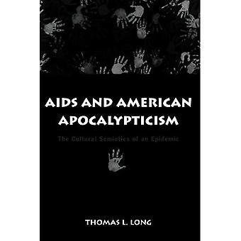 SIDA y Apocalypticism americano: la semiótica Cultural de una epidemia