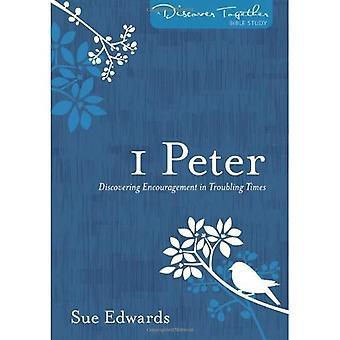 Jag Peter: att upptäcka uppmuntran i oroande tider (Upptäck tillsammans Bibelstudier)