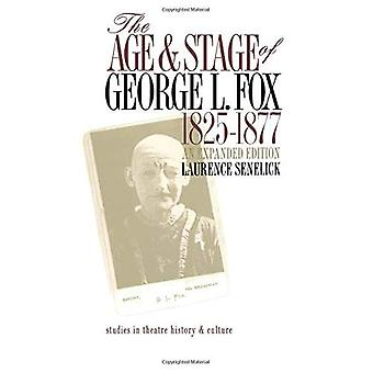 The Age and Stage of George L.Fox, 1825-77 (Studies in Theatre History and Culture)