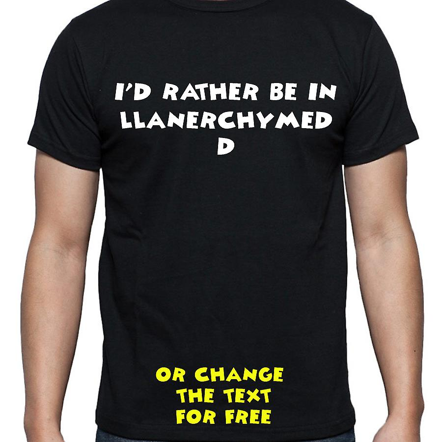 I'd Rather Be In Llanerchymedd Black Hand Printed T shirt