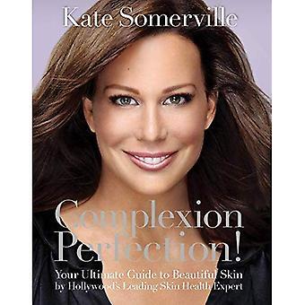 Teint perfectie!: uw ultieme gids voor mooie huid
