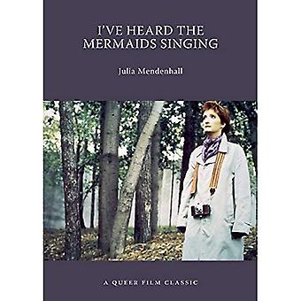 I've Heard The Mermaids Singing : A Queer Film Classic (Queer Film Classics)