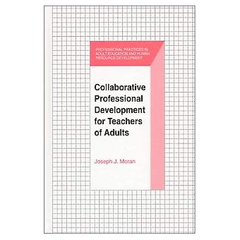 Collaborative Professional Development for Teachers of Adults