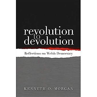 Revolution to Devolution: Reflections on Welsh Democracy