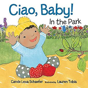 Ciao, Baby! In the Park [Board book]