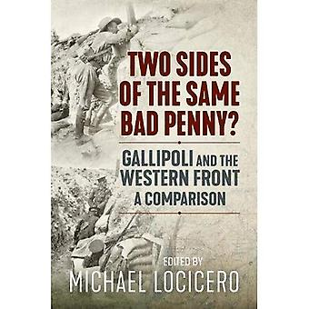 Two Sides of the Same Bad� Penny: Gallipoli and the Western Front, a Comparison